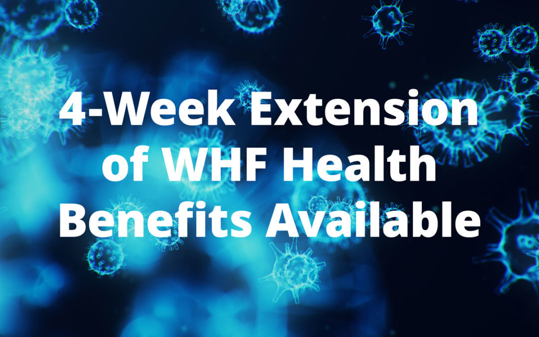 Extension of WHF Health Benefits Coverage